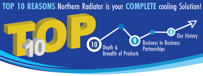 Top 10 Reasons Northern Radiator is Your Complete Cooling Source